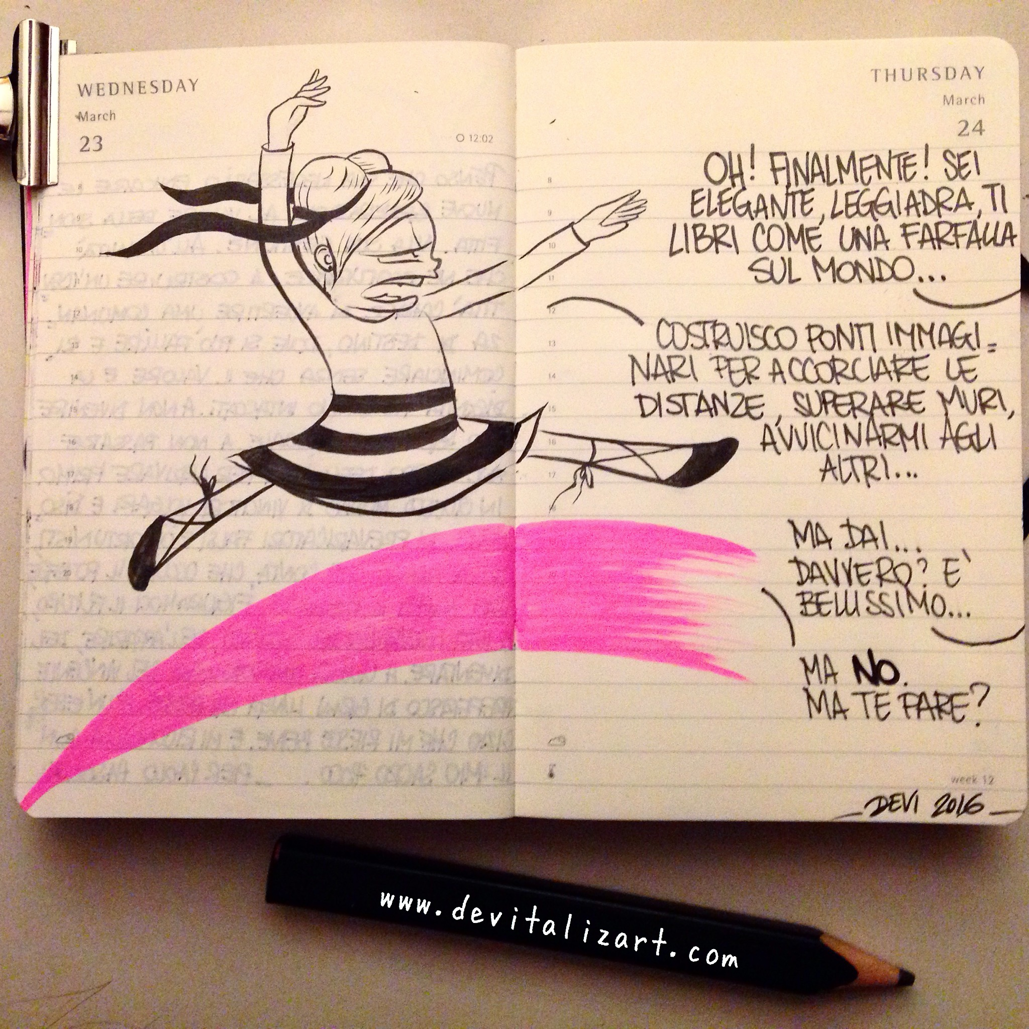 La vita è come la danza classica, solo che non ti rompi i piedi.